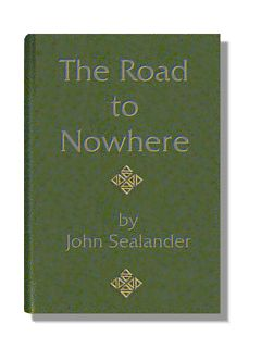 The Road to Nowhere - by John Sealander